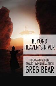 Beyond Heaven's River - Greg Bear - cover