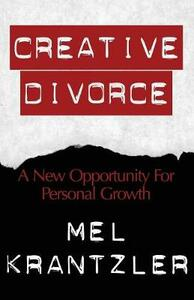 Creative Divorce: A New Opportunity for Personal Growth - Mel Krantzler - cover