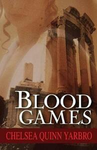 Blood Games - Chelsea Quinn Yarbro - cover