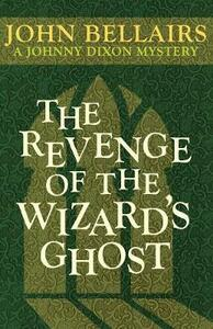 The Revenge of the Wizard's Ghost - John Bellairs - cover