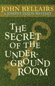 The Secret of the Underground Room - John Bellairs - cover