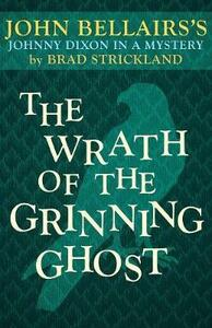 The Wrath of the Grinning Ghost - John Bellairs,Brad Strickland - cover