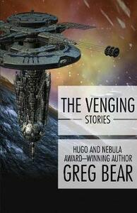 The Venging: Stories - Greg Bear - cover