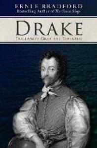 Drake: England's Greatest Seafarer - Ernle Bradford - cover