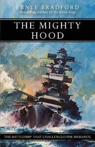 The Mighty Hood: The Battleship That Challenged the Bismarck - Ernle Bradford - cover