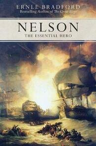 Nelson: The Essential Hero - Ernle Bradford - cover