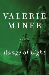 Range of Light: A Novel - Valerie Miner - cover