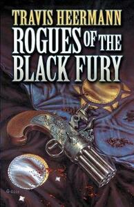 Rogues of the Black Fury - Travis Heermann - cover