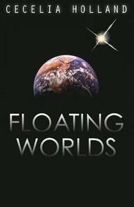 Floating Worlds - Cecelia Holland - cover