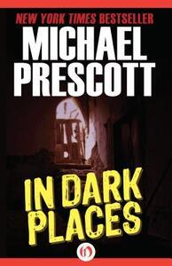In Dark Places - Michael Prescott - cover