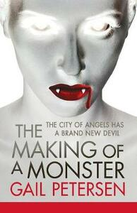 The Making of a Monster - Gail Petersen - cover