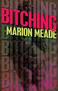 Bitching - Marion Meade - cover