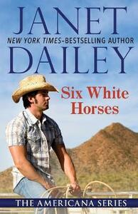 Six White Horses: Oklahoma - Janet Dailey - cover