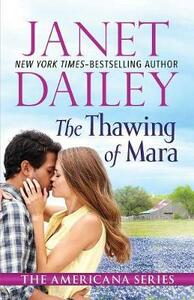 The Thawing of Mara: Pennsylvania - Janet Dailey - cover