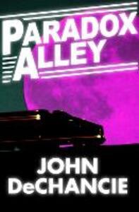 Paradox Alley - John DeChancie - cover