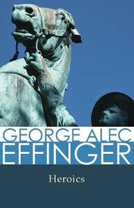 Heroics - George Alec Effinger - cover