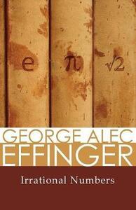 Irrational Numbers: Stories - George Alec Effinger - cover