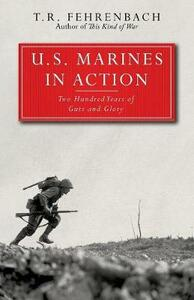 U.S. Marines in Action: Two Hundred Years of Guts and Glory - T. R. Fehrenbach - cover