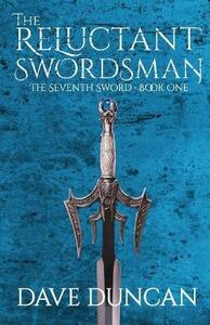 The Reluctant Swordsman - Dave Duncan - cover