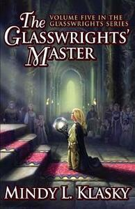 The Glasswrights' Master - Mindy Klasky - cover