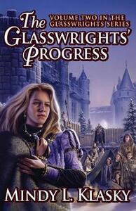The Glasswrights' Progress - Mindy Klasky - cover