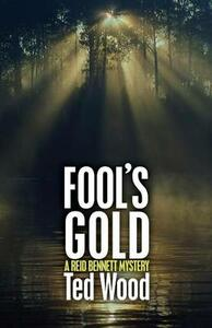 Fool's Gold - Ted Wood - cover