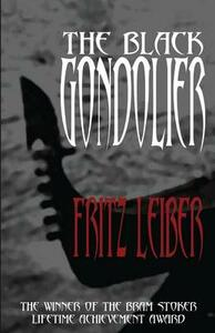 The Black Gondolier: And Other Stories - Fritz Leiber - cover