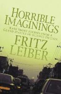 Horrible Imaginings: Stories - Fritz Leiber - cover
