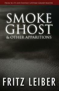 Smoke Ghost: & Other Apparitions - Fritz Leiber - cover