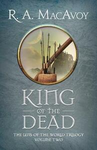 King of the Dead - R. A. MacAvoy - cover