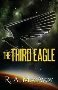The Third Eagle - R. A. MacAvoy - cover
