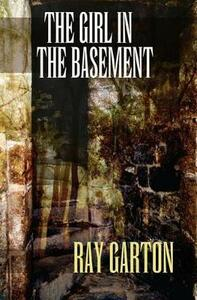 The Girl in the Basement - Ray Garton - cover