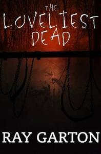 The Loveliest Dead - Ray Garton - cover