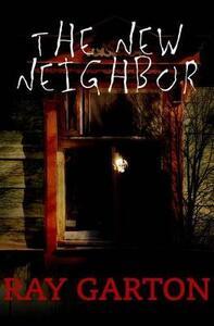 The New Neighbor - Ray Garton - cover