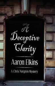 A Deceptive Clarity - Aaron Elkins - cover