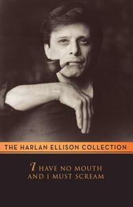 I Have No Mouth and I Must Scream - Harlan Ellison - cover