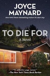 To Die For: A Novel - Joyce Maynard - cover