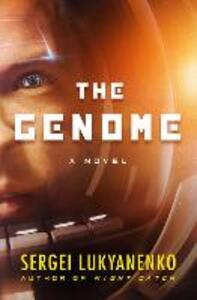 The Genome: A Novel - Sergei Lukyanenko - cover