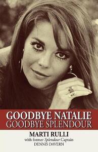 Goodbye Natalie, Goodbye Splendour - Marti Rulli,Dennis Davern - cover