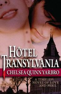 Hotel Transylvania: A Timeless Novel of Love and Peril - Chelsea Quinn Yarbro - cover
