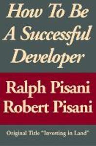 How to Be a Successful Developer - Ralph Pisani,Robert Pisani - cover