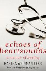 Echoes of Heartsounds: A Memoir of Healing - Martha Weinman Lear - cover