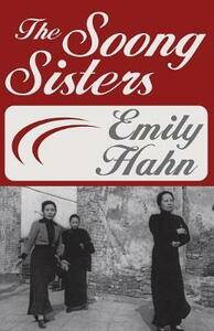 The Soong Sisters - Emily Hahn - cover