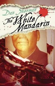 The White Mandarin - Dan Sherman - cover
