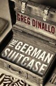 The German Suitcase - Greg Dinallo - cover