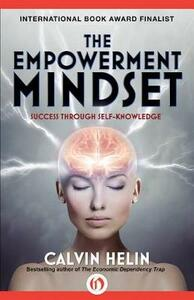 The Empowerment Mindset: Success Through Self-Knowledge - Calvin Helin - cover