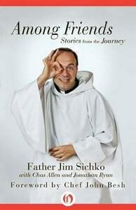 Among Friends: Stories from the Journey - Jim Sichko,Jonathan Ryan,Chas Allen - cover