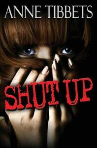 Shut Up - Anne Tibbets - cover