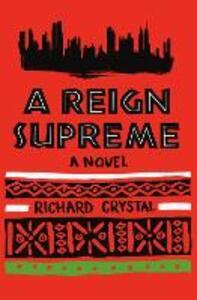 A Reign Supreme: A Novel - Richard Crystal - cover