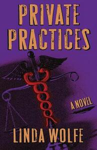 Private Practices: A Novel - Linda Wolfe - cover